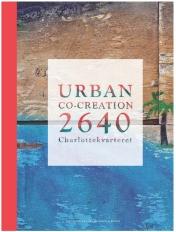 Pressemeddelelse Urban co-creation 2640 Charlottekvarteret